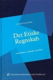 Det etiske regnskab af Christian Bak om værdibaseret ledelse