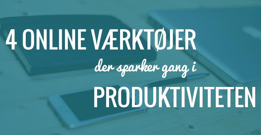 4 online værktøjer der sparker gang i produktiviteten