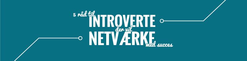 5 råd til introverte der vil netværke med succes